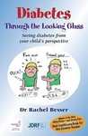 Diabetes Through the Looking Glass [Electronic Resource]: Seeing Diabetes from Your Child's Perspective
