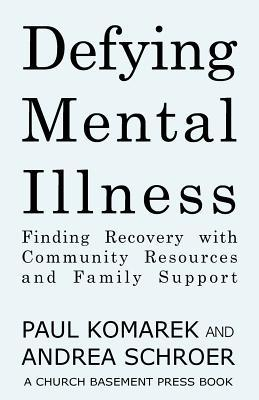Defying Mental Illness by Paul Komarek