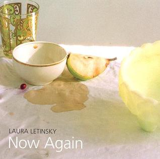 Now Again by Laura Letinsky