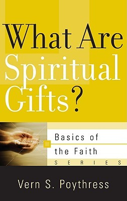 Download for free What Are Spiritual Gifts? (Basics of the Faith) MOBI by Vern Sheridan Poythress