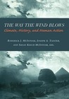 The Way the Wind Blows: Climate Change, History, and Human Action