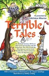 Terrible Tales: The Absolutely, Positively, 100 Percent True Stories Of Cinderella, Little Red Riding Hood, Those Three Greedy Pigs, Hairy Rapunzel, And ... And Gretel As Told At The Beginning Of Time