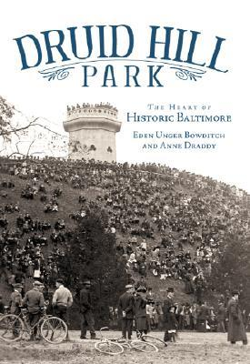 Druid Hill Park: The Heart of Historic Baltimore