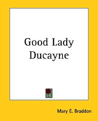 Good Lady Ducayne by Mary Elizabeth Braddon