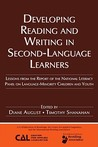 Developing Reading and Writing in Second-Language Learners: Lessons from the Report of the National Literacy Panel on Language-Minority Children and ... Association of Colleges for Teacher Education