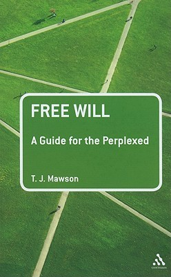 Free Will: A Guide for the Perplexed (Guides for the Perplexed)