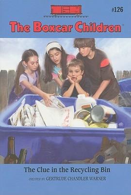 The Clue in the Recycling Bin by Gertrude Chandler Warner