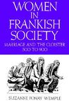 Women in Frankish Society: Marriage and the Cloister, 500 to 900: Marriage and the Cloister, 500-900 (The Middle Ages Series)