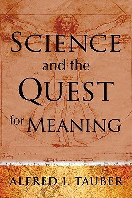 Get Science and the Quest for Meaning PDF by Alfred I. Tauber