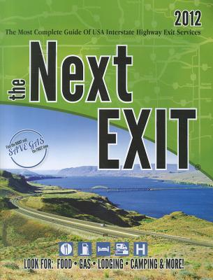 The Next Exit: The Most Complete Guide of USA Interstate Highway Exit Services