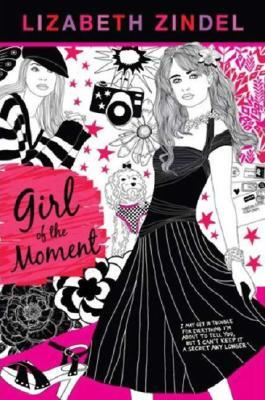 Girl of the Moment by Lizabeth Zindel