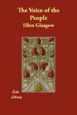 The Voice of the People by Ellen Glasgow