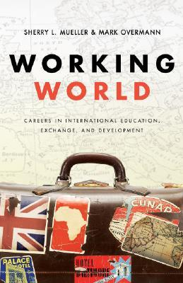 Working World: Careers in International Education, Exchange, and Development