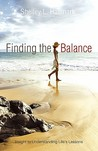 Finding the Balance: Insight to Understanding Life's Lessons