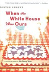 When the White House Was Ours