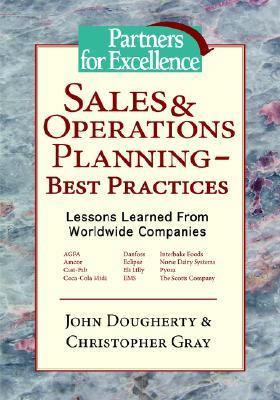 Sales & Operations Planning - Best Practices: Lessons Learned from Worldwide Companies