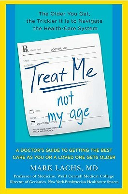 Treat Me, Not My Age by Mark Lachs