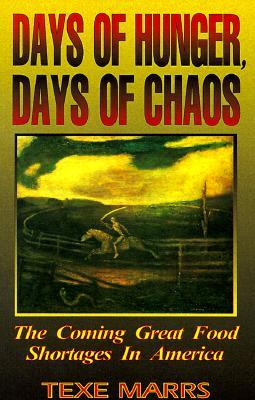 Days of Hunger, Days of Chaos by Texe Marrs