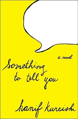 Something to Tell You by Hanif Kureishi