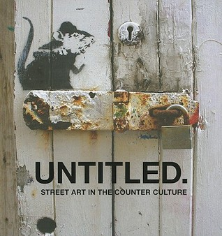 Untitled I: Street Art in the Counter Culture
