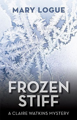 Frozen Stiff by Mary Logue