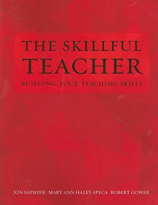 The Skillful Teacher: Building Your Teaching Skills