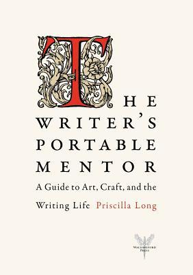 The Writer's Portable Mentor by Priscilla Long
