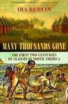 Many Thousands Gone: First Two Centuries of Slavery in North America