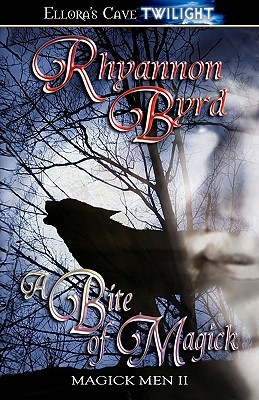 A Bite of Magick by Rhyannon Byrd