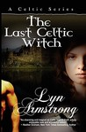 The Last Celtic Witch (Celtic Witch, #1)
