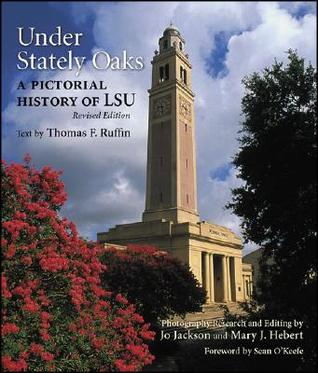 Under Stately Oaks: A Pictorial History of LSU