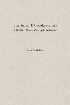 The Inner Kalacakratantra by Vesna Wallace