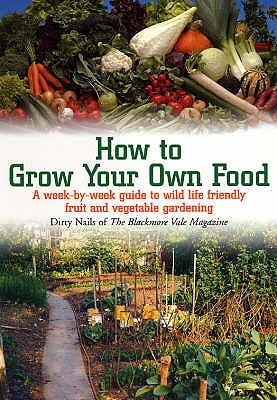 How to Grow Your Own Food by Dirty Nails