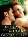 To Have and To Code by Debora Geary