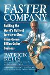 Faster Company: Building the World's Nuttiest, Turn-On-A-Dime Home-Grown Billion-Dollar Business