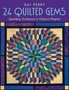 Quilted Gems: 24 Sparkling Traditional and Original Projects