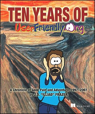 Ten Years of Userfriendly.Org by Illiad