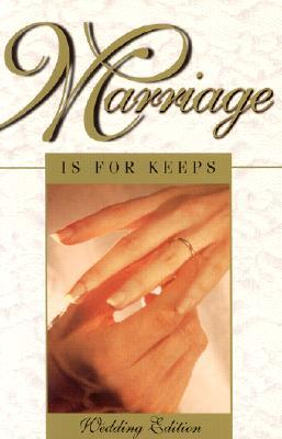 Marriage is for Keeps: Foundations for Christian Marriage: Wedding Edition with Marriage Rite and Readings