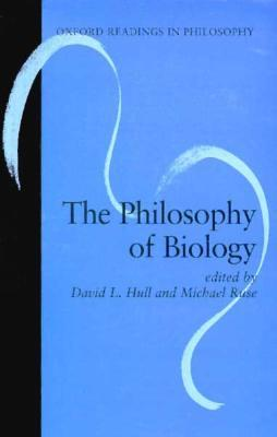 The Philosophy of Biology by David L. Hull