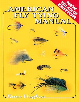 American Fly Tying Manual by Dave Hughes