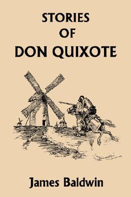 Stories Of Don Quixote Written Anew For Children (Yesterday's Classics)