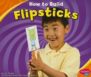 How to Build Flipsticks by Lori Shores