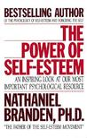 The Power of Self-Esteem: An Inspiring Look at Our Most Important Psychological Resource