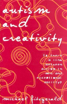 Autism and Creativity by Mich Fitzgerald