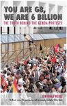 You Are G8, We Are 6 Billion: The Truth Behind the Genoa Protests