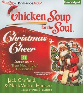 Chicken Soup for the Soul: Christmas Cheer - 31 Stories on the True ...