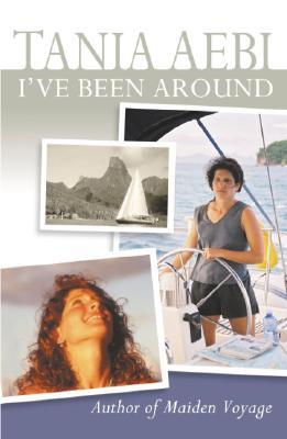 I've Been Around by Tania Aebie