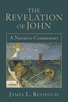Revelation of John, The: A Narrative Commentary