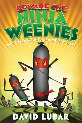 Beware the Ninja Weenies by David Lubar
