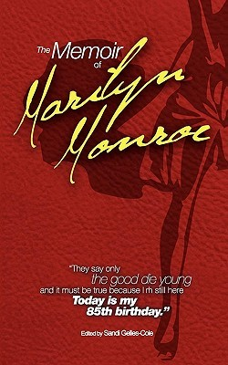 The Memoir of Marilyn Monroe by Sandi Gelles-Cole